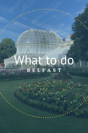 What to do: Belfast