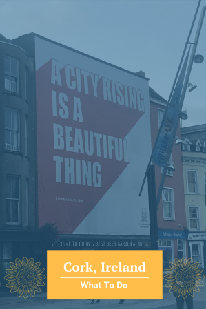 A city rising is a beautiful thing - Cork Ireland: What to do