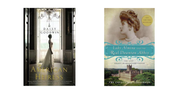 American Heiress and The Lady Almina and the Real Downton Abbey