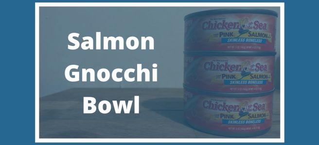 Salmon Gnocchi Bowl
