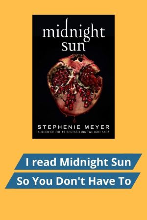 I read Midnight Sun so You Don't Have to